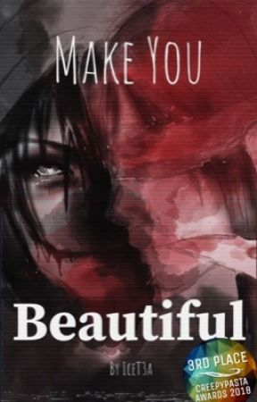Make You Beautiful - [Jeff the Killer x reader]  by IceT3a