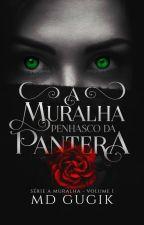 A Muralha: Penhasco da Pantera by MGk008