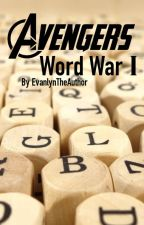 The Avengers: Word War I by EvanlynTheAuthor