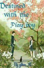 Destined With The Play Boy by Gigilian_direk