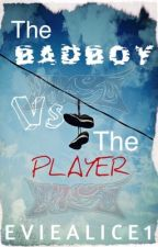 The Badboy vs The Player (B x B) by EvieAlice1