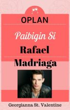 *Cupid's Play Series 4* OPLAN: Paibigin si Rafael Madriaga by GeorgiaStValentine