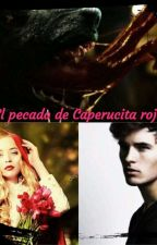 El pecado de caperucita roja by yestefey