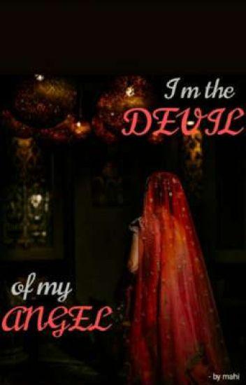 I m the DEVIL Of my ANGEL❤ - mahi1235 - Wattpad