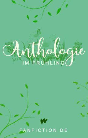 Anthologie im Frühling by WPFanfiktion