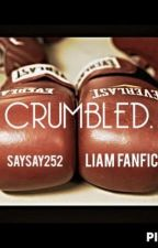 Crumbled.   (Liam Payne au) by SaySay252