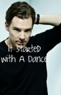 It Started With A Dance (Benedict Cumberbatch fanfic ... Benedict Cumberbatch Fanfiction