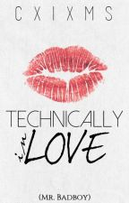 Technically in Love (Mr. Badboy) ON HOLD by cxixms