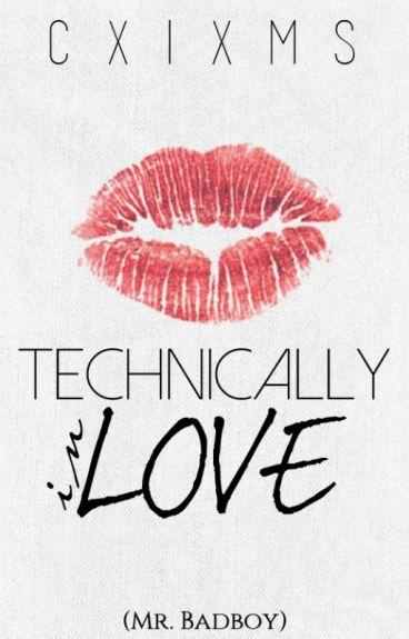 Technically in Love (Mr. Badboy) ON HOLD