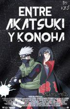 Entre Akatsuki y Konoha -EDITANDO- by Fatima-VMtz