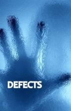 Defects by sevananicole1