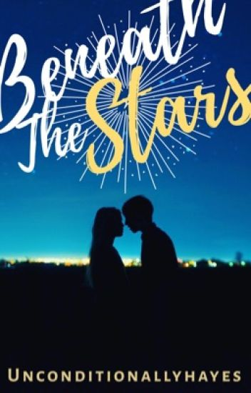 Hayes Grier fanfic: beneath the stars