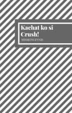 Kachat ko si Crush! (One Shot) by missjonginnie
