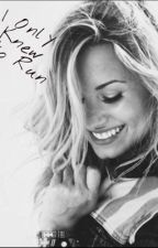 I Only Knew to Run (a Demi Lovato fanfic) by it_is_avery
