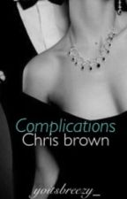 Complications [Chris Brown] by YoItsBreezy_