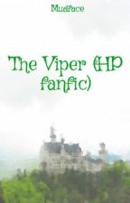 The Viper (HP fanfic) by Mudface