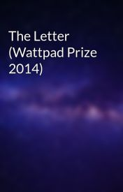 The Letter (Wattpad Prize 2014) by rushofjoy