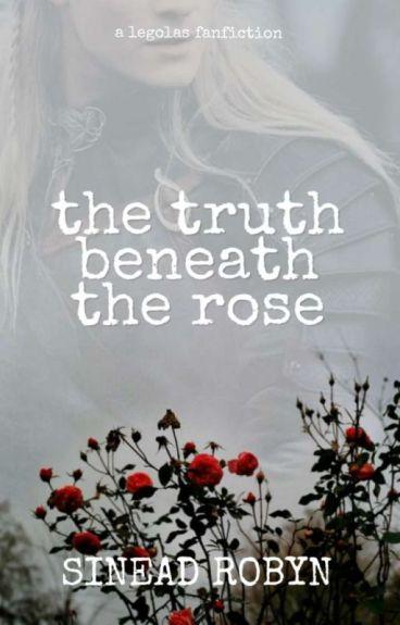 The Truth Beneath The Rose (Legolas Love Story)