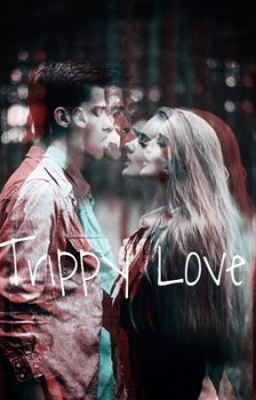 Trippy Love| - Hurt Heroine - Wattpad