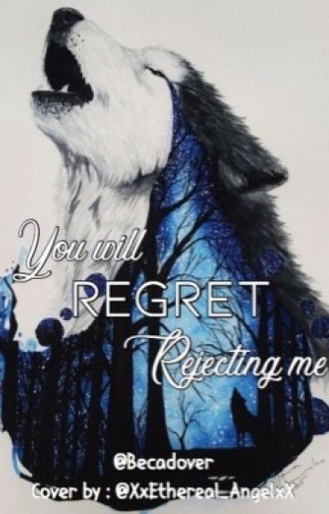 You will regret rejecting me