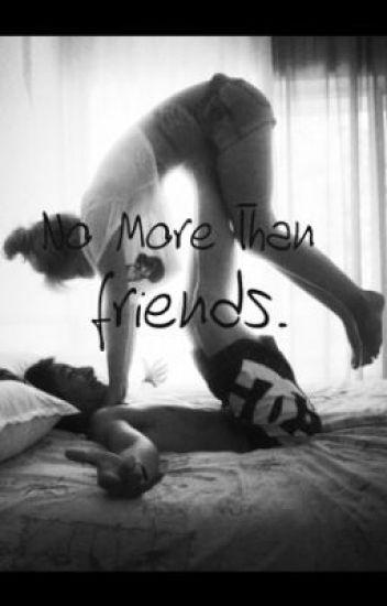 No more than friends. (Cameron Dallas)