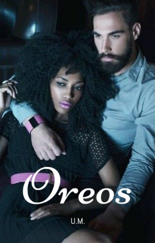 Oreos||BWWM by cocoapebbles