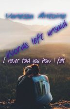 Words left unsaid by vanessa505
