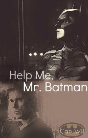 Help Me, Mr Batman by ICanIWill