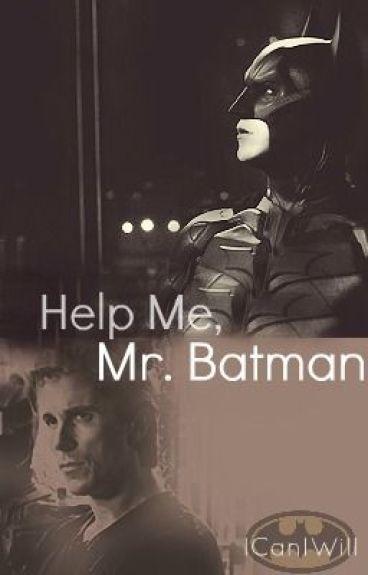 Help Me, Mr Batman