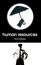 Human Resources by ScottWalldren