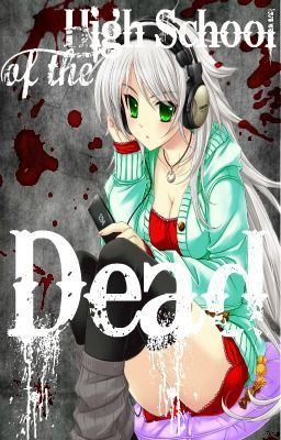 High School of the Dead + One