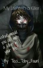 My life with a killer (a Toby fanfic) by Ticci_toby_faun1