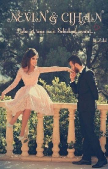 Nevin & Cihan - Liebe ist, was man Schicksal nennt!