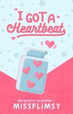 I Got a Heartbeat by missflimsy