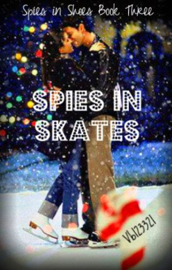 Spies in Skates [Book Three]