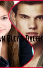 Sam Uley's Daughter(Jacob Black Imprint Story) by KK_loves_hugs