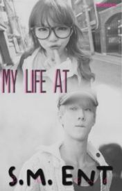 My Life At S.M. Entertainment by moonninja