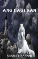 ANG LAGUSAN by MilfeulHancock
