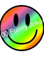 100 funny joke's by fxcking_psycho_