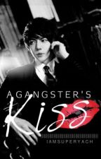 A Gangster's Kiss II : Forever Yours by iamSuperyach
