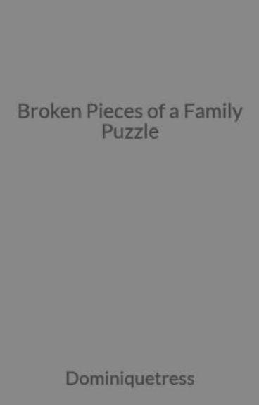 Broken Pieces of a Family Puzzle