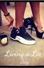 Living A Lie (Urban) by Jaylaaa__