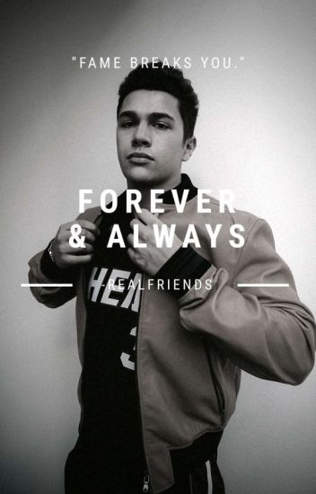 Forever and Always || Austin Mahone