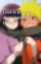 Love is an open door (naruhina fanfic) by Just_xavier13