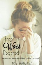 The Worst Regret by MSstranger097