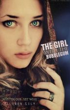 The Girl With The Bubblegum (Niall Horan Love Story) by JustAllison