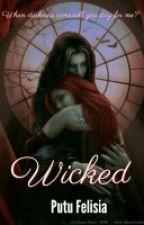 Wicked (HIATUS) by PutuFelisia