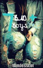 7 Bad Boys and Me. by IAmJessLol