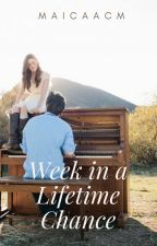 WEEK IN A LIFETIME CHANCE #Wattys2015 [COMPLETED] by thankGodifoundyou
