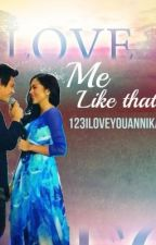 Love Me Like That by 123iloveyouannika